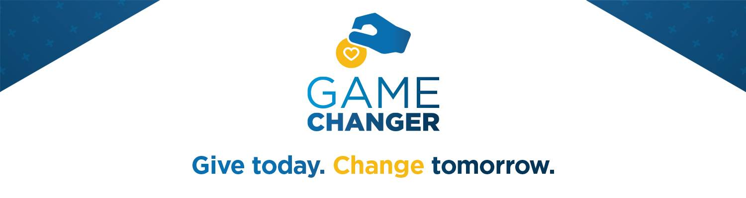 Game Changer | Give Today. Change Tomorrow